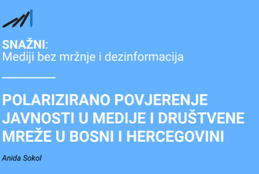 Istraživanje: Polarizovano povjerenje javnosti u medije i društvene mreže u Bosni i Hercegovini
