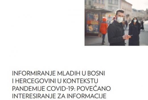 Iinformiranje mladih u Bosni i Hercegovini u kontekstu pandemije COVID-19: Povećano interesiranje za informacije (rdn)
