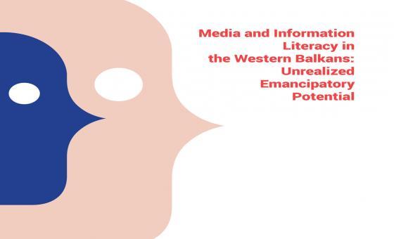 Medijska i informacijska pismenost na zapadnom Balkanu: Neiskorišten emancipacijski potencijal