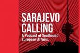 Sarajevo Calling: Podcast o politici i društvu u jugoistočnoj Evropi na engleskom jeziku